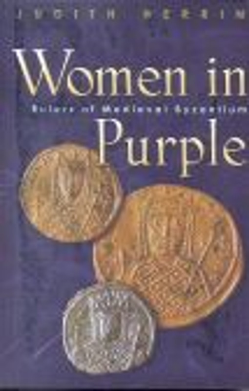 WOMEN IN PURPLE: Rulers in Medieval Byzantium