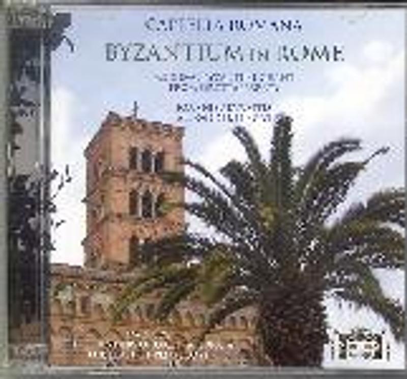 BYZANTIUM IN ROME: Medieval Byzantine Chant from Grottaferrata