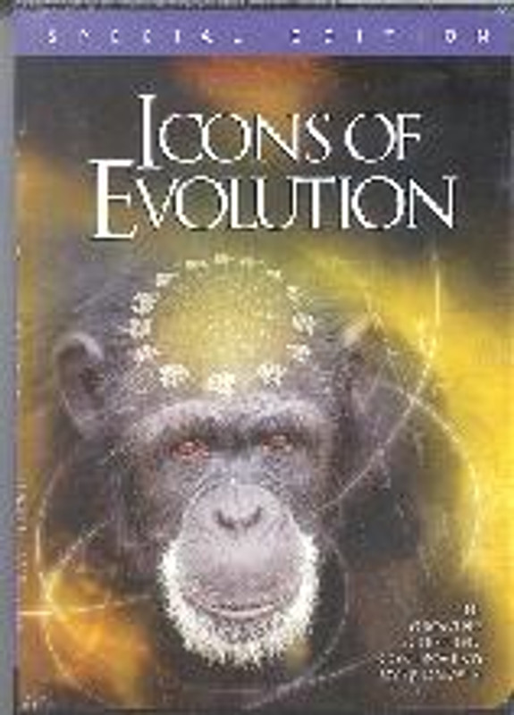 ICONS OF EVOLUTION: The Growing Scientific Controversy Over Darwinism