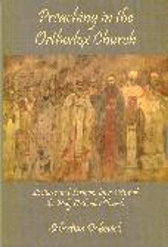 PREACHING IN THE ORTHODOX CHURCH: Lectures and Sermons by a Priest of the Holy Orthodox Church