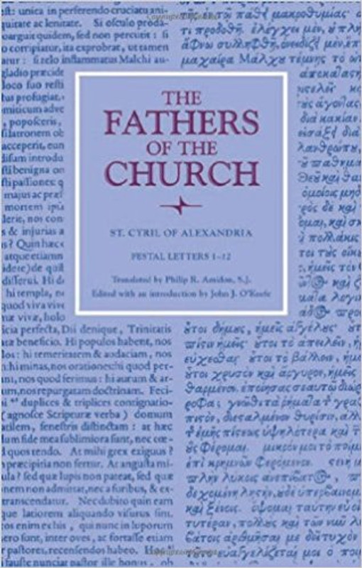 ST. CYRIL OF ALEXANDRIA: FESTAL LETTERS 1-12 (From the Fathers of the Church Series Vol. 118)