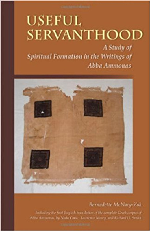 USEFUL SERVANTHOOD: A Study of Spiritual Formation in the Writing of Abba Ammonas