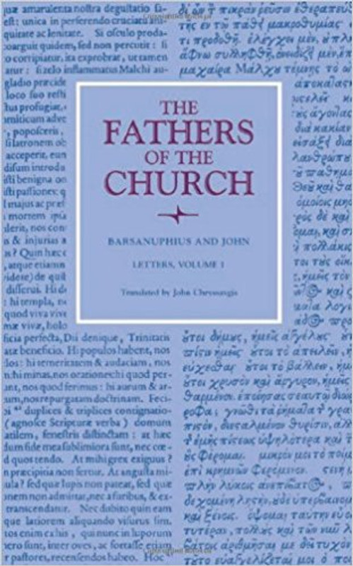 BARSANUPHIUS AND JOHN, LETTERS, V1 (From the Fathers of the Church Series)