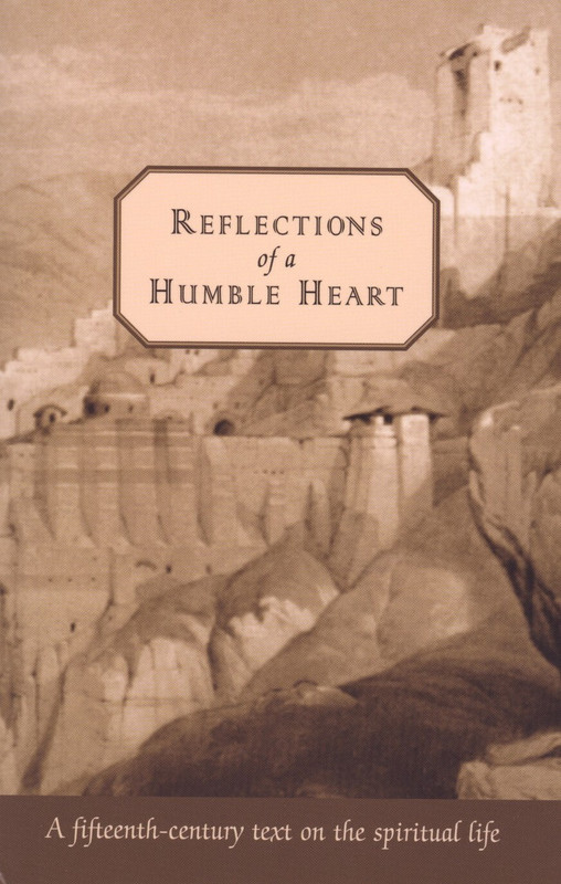 REFLECTIONS OF A HUMBLE HEART: A fifteenth century text on the spiritual life