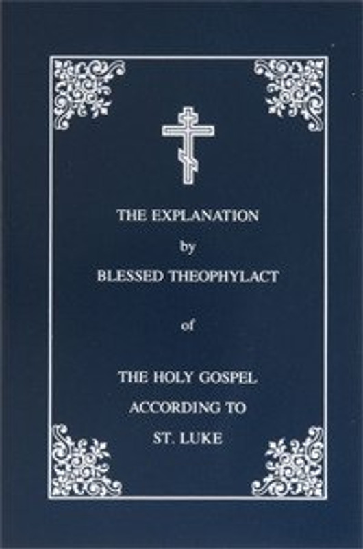 THE EXPLANATION ON THE HOLY GOSPEL ACCORDING TO ST. LUKE (paper)