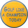ReadyGolf - Golf Like A Champion Today Ball Marker & Hat Clip
