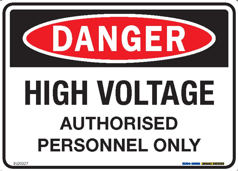DANGER HIGH VOLTAGE AUTHORISED...250x180 DECAL