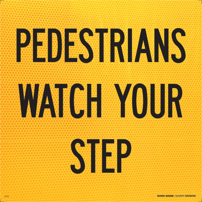 PEDESTRIANS WATCH STEP 600x600 Corflute HI-INT BLK/YLW
