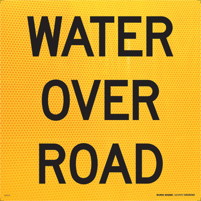 WATER OVER ROAD 600x600 Corflute HI-INT BLK/YLW