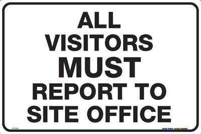 ALL VISITORS MUST REPORT TO SITE OFFICE 450x300 MTL