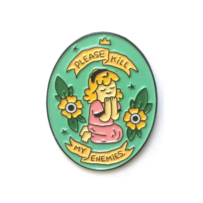 Please Kill My Enemies Enamel Pin