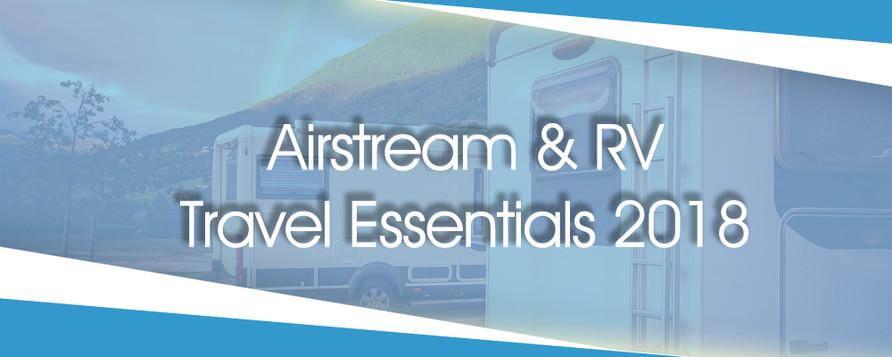 Airstream & RV Travel Essentials 2018