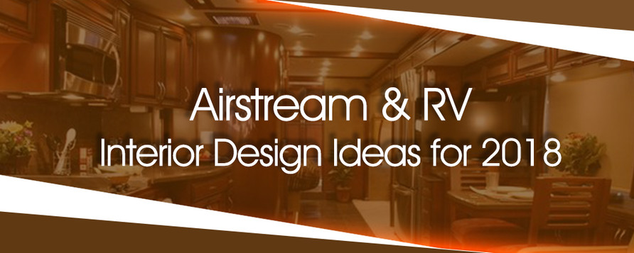 Airstream & RV Interior Design Ideas for 2018
