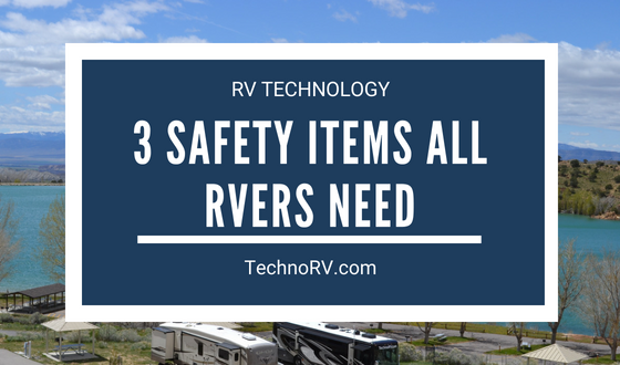 Three Safety Items Every RVer Needs