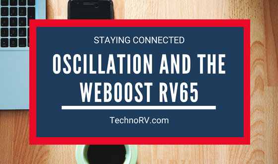 Oscillation and the WeBoost RV65