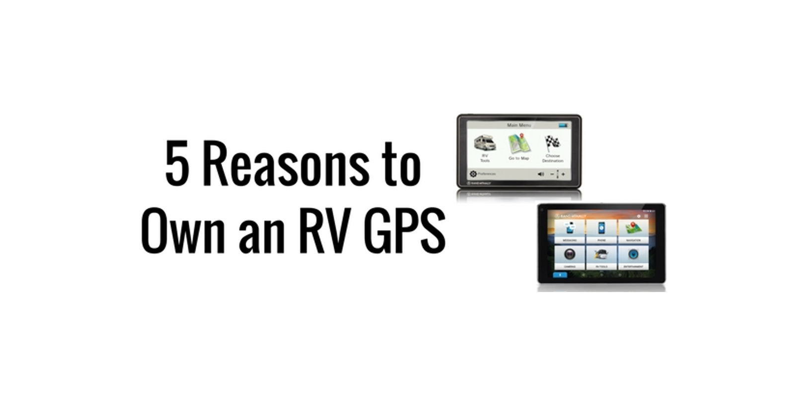 5 Reasons to Own an RV GPS