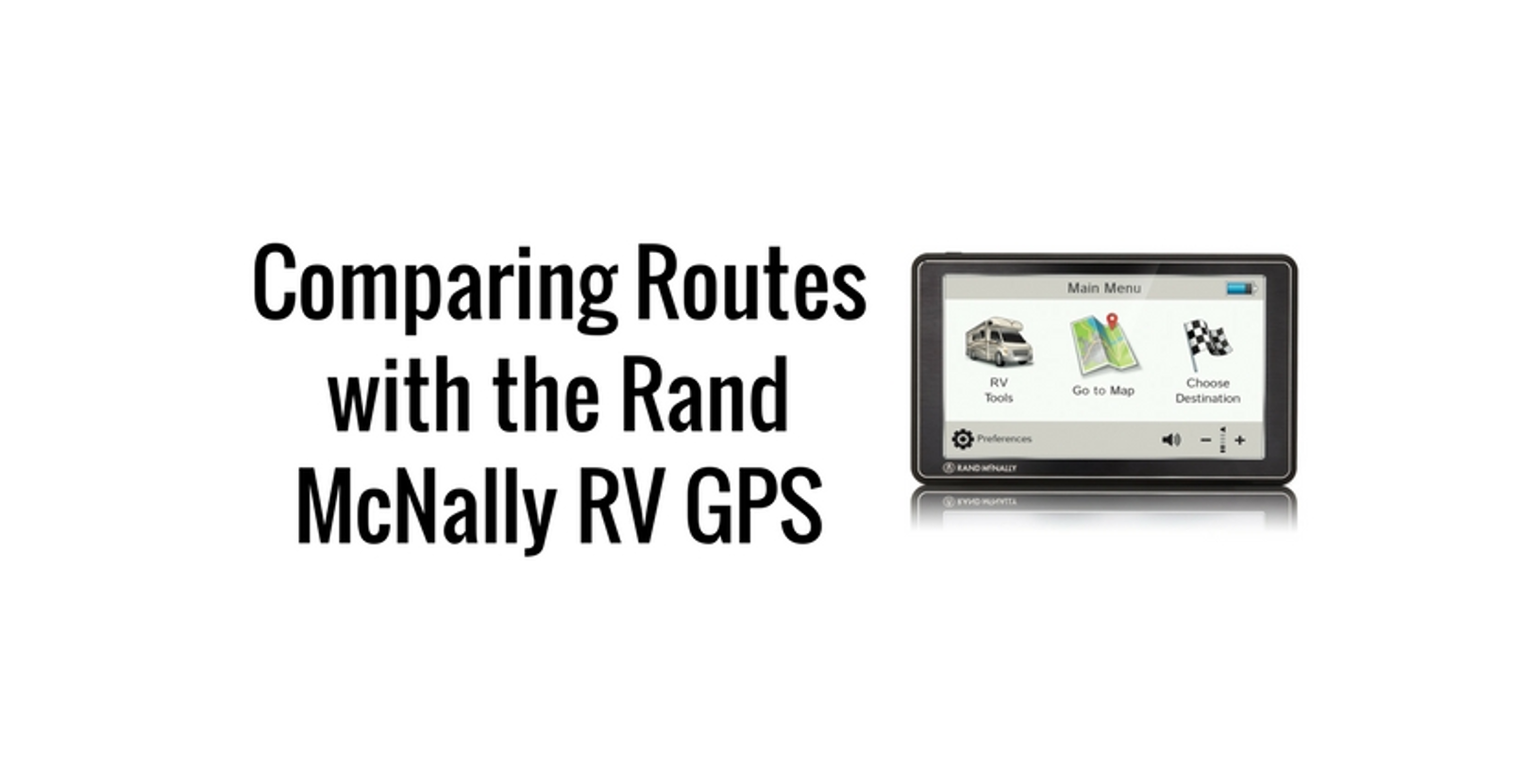 Comparing Routes with the Rand McNally RV GPS