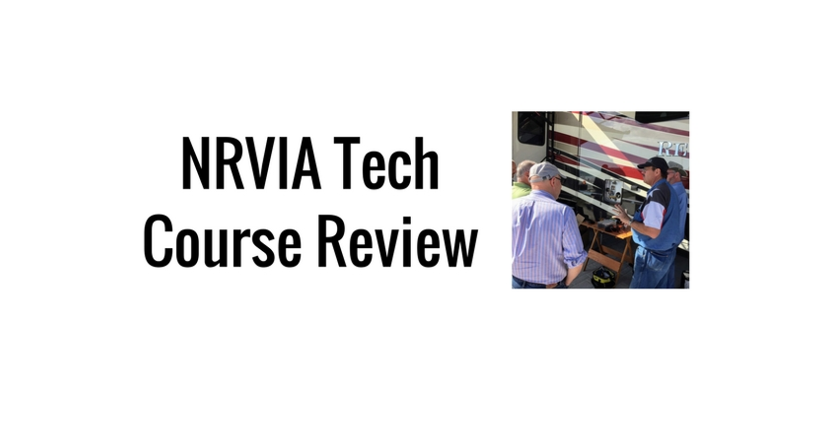 Want to Learn More About Your RV? The NRVIA RV Tech Course May Be Right For You!
