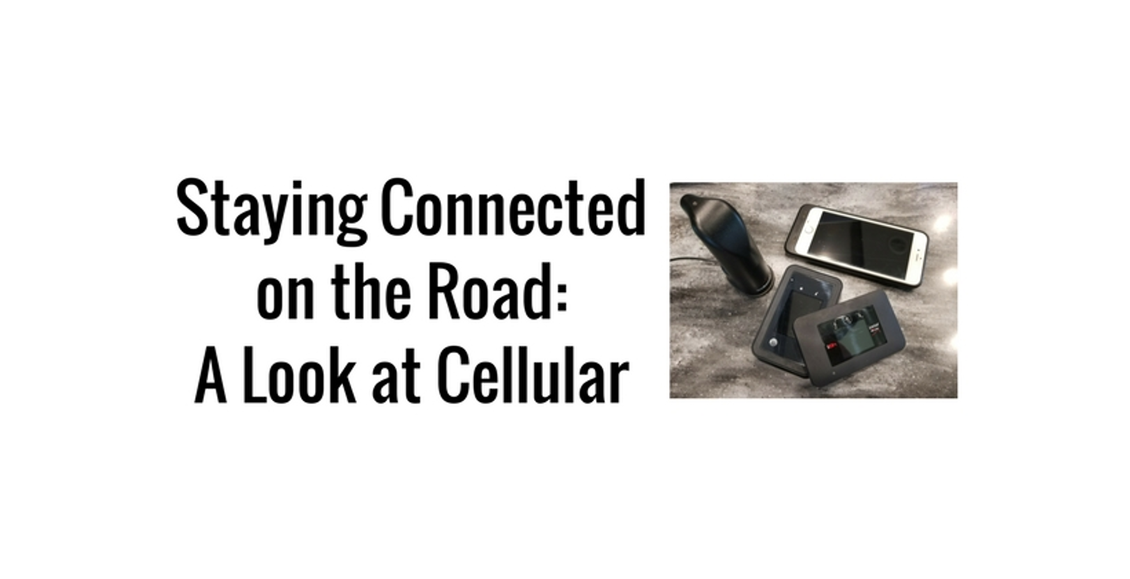 Staying Connected on the Road: A Look at Cellular
