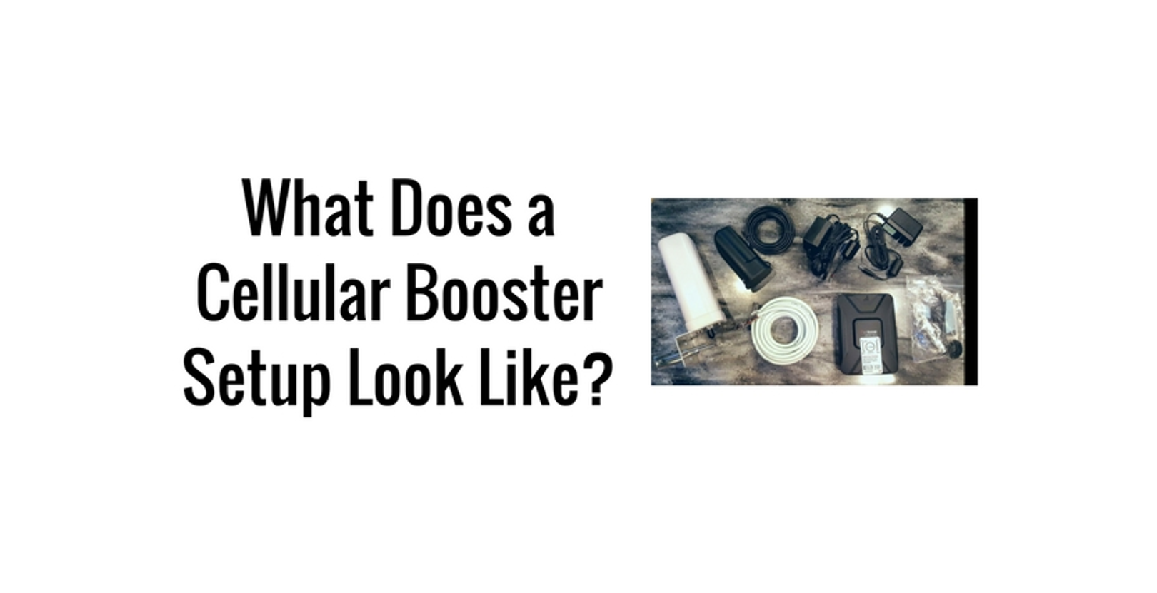 What Does a Cell Booster Setup Look Like?