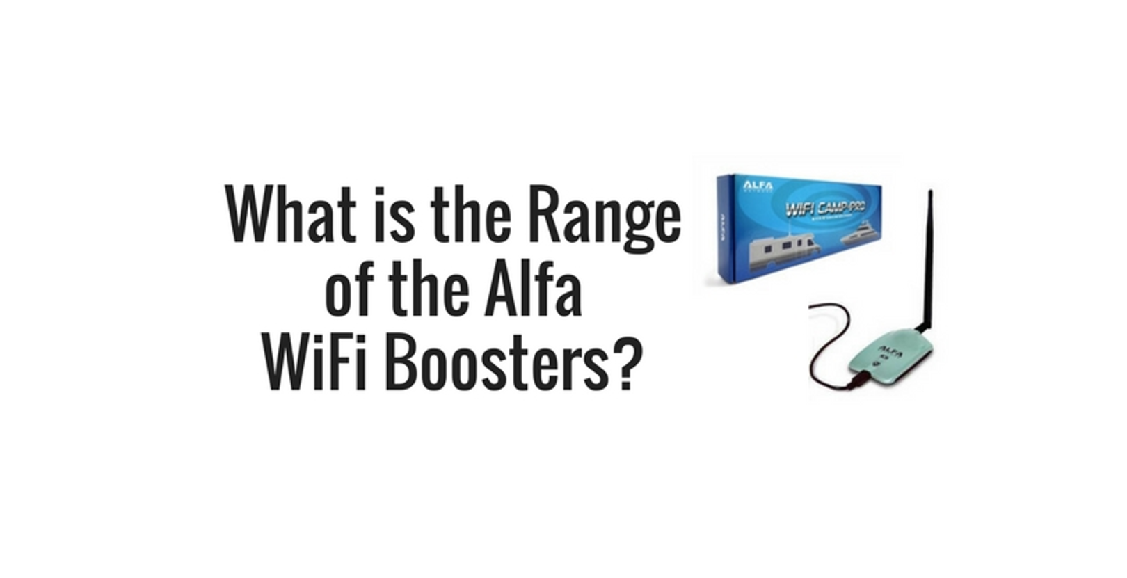 What is the Range of the Alfa WiFi Boosters?
