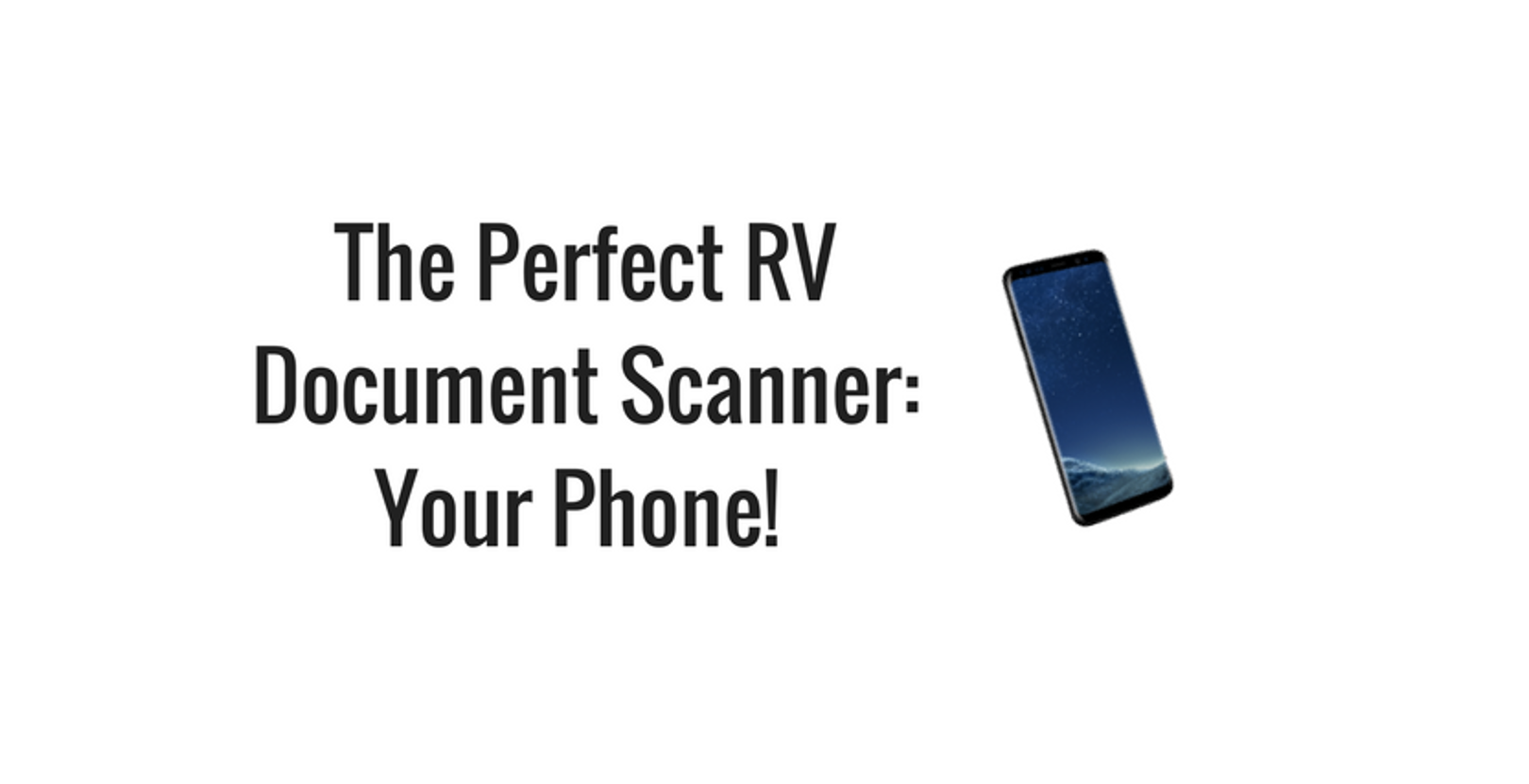 The Perfect Document Scanner for an RV: Your Phone!