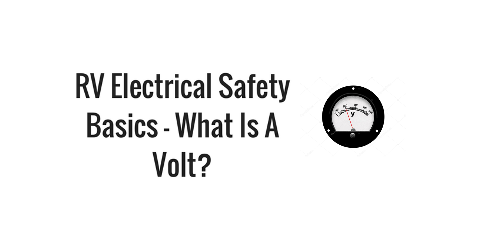 rv electrical safety basics - what is a volt