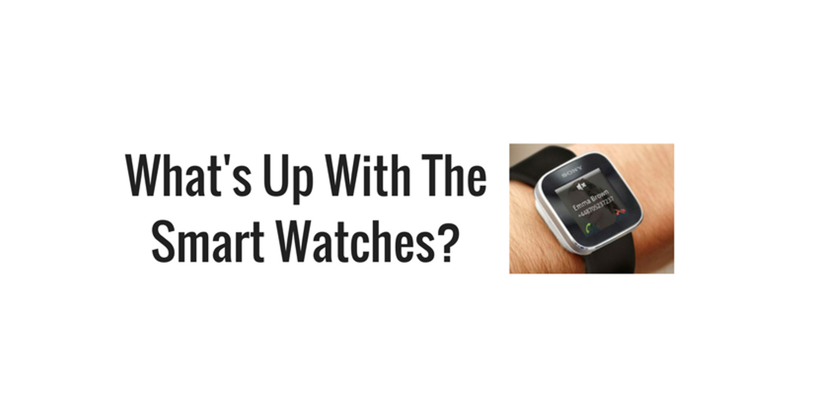 What's up with the Smart Watches?