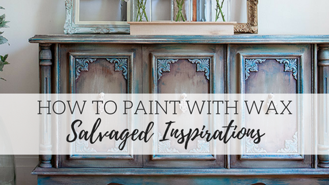 How to Paint Furniture with Wax - Salvaged Inspirations
