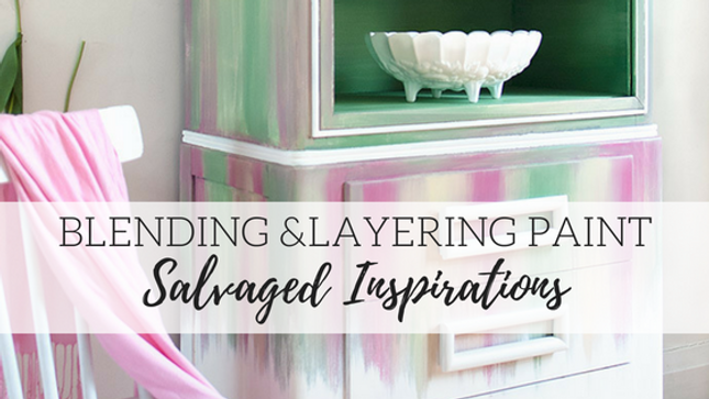 Blending & Layering Paint - Salvaged Inspirations
