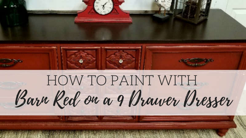 How to Paint with Barn Red on a 9 Drawer Dresser