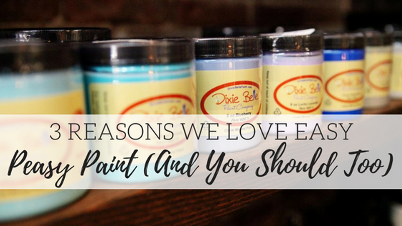 3 Reasons Why We Love Easy Peasy Paint (And You Should, Too!)