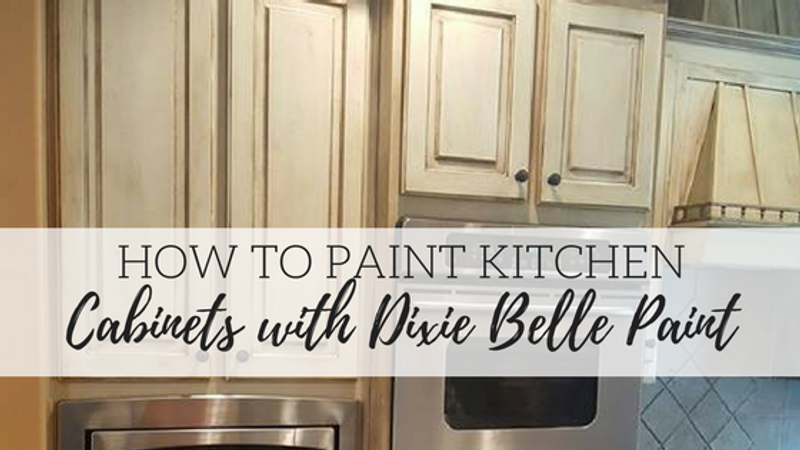 How to Paint Kitchen Cabinets with Dixie Belle Paint