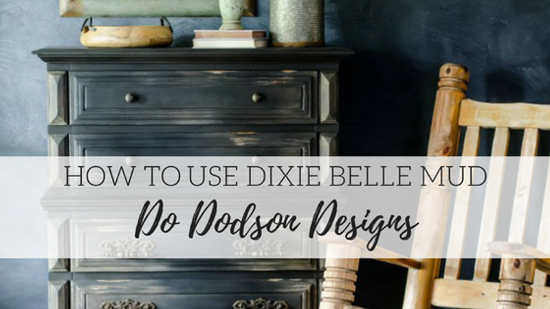 How to Use Dixie Belle Mud - Do Dodson Designs