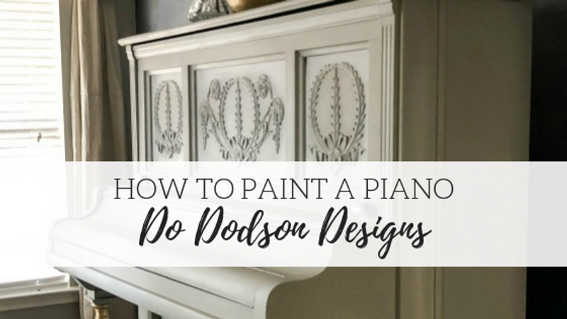 How to Paint a Piano - Do Dodson Designs