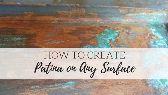 How To Create Patina On Any Surface Dixie Belle Paint Company
