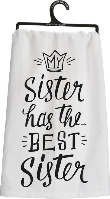 Primitves By Kathy Tea Towel - My Sister Has the Best Sister
