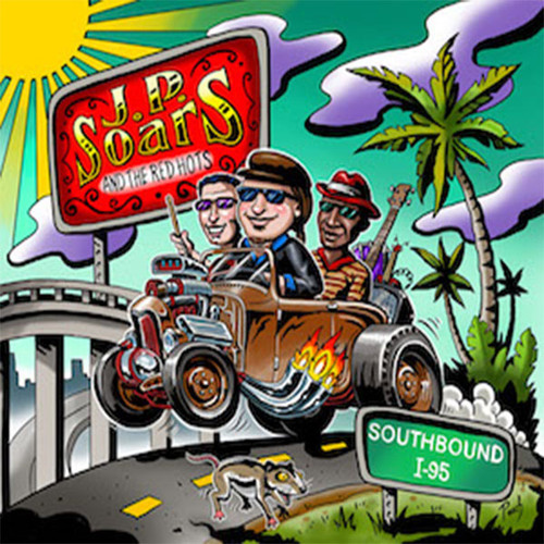 J.P. SOARS AND THE RED HOTS - SOUTHBOUND I95