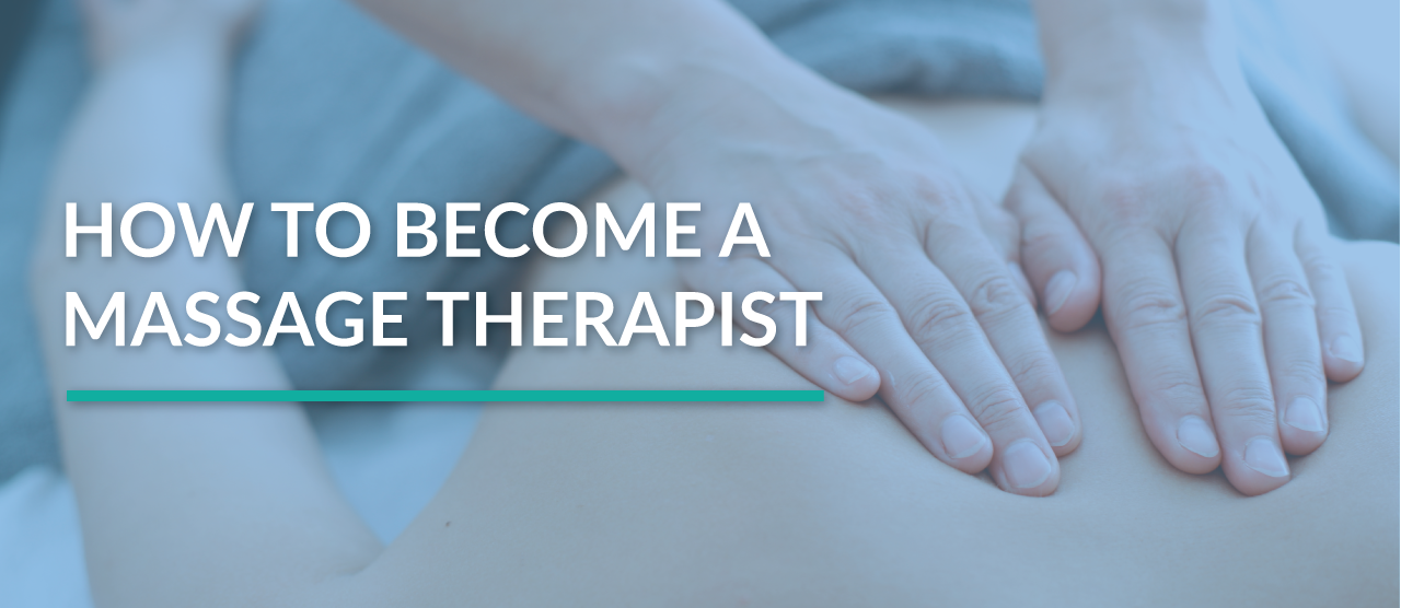 5 Crucial Steps to Becoming a Massage Therapist