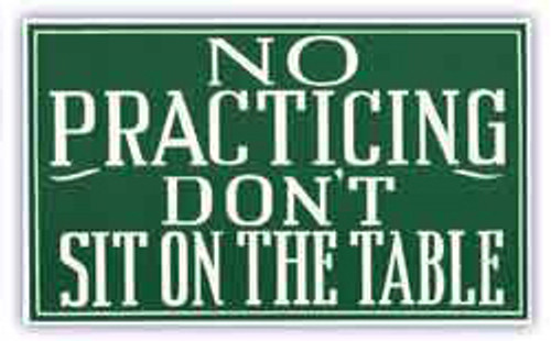 Pool Hall Advisory Sign - No Practicing, Don't Sit on the Table