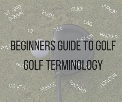 Beginners Guide: Golf Terminology