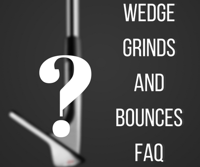 Which Bounce and Grind should I choose when purchasing a golf wedge? FAQ