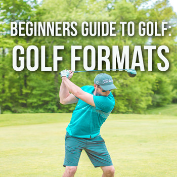 Beginners Guide to Golf: Golf Formats