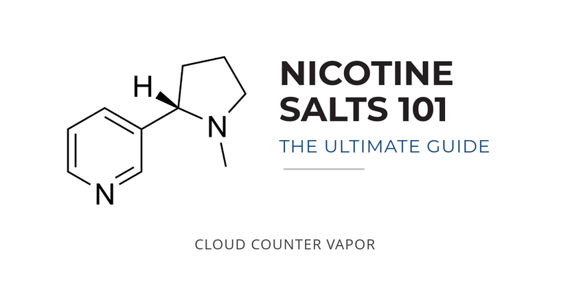 Nicotine Salts 101 - The New E-Liquid Craze Explained