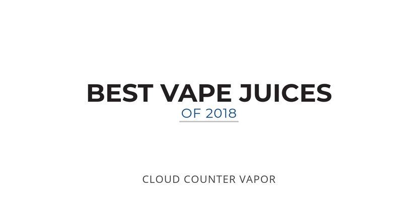 Best Vape Juice & E-Liquid Flavors Of 2018 | Top Rated Brands