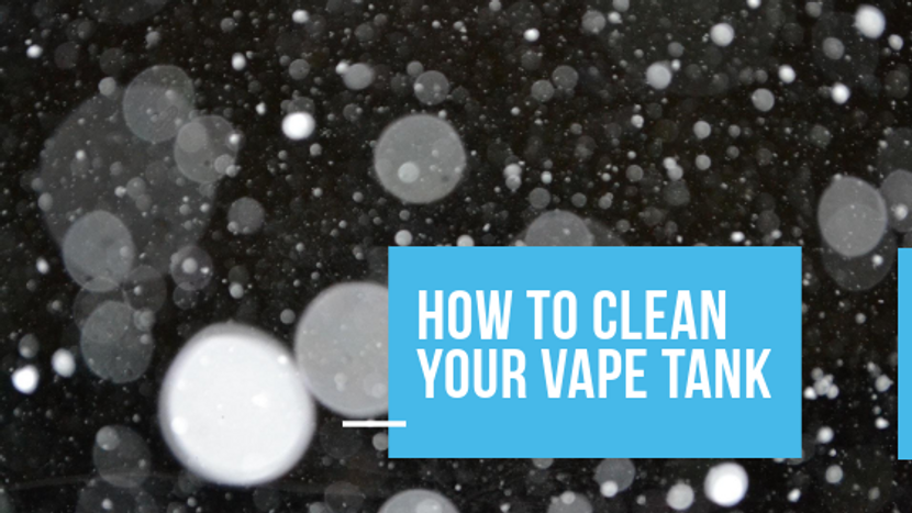 How to Clean Your Vape Tank (The Beginner's Guide)