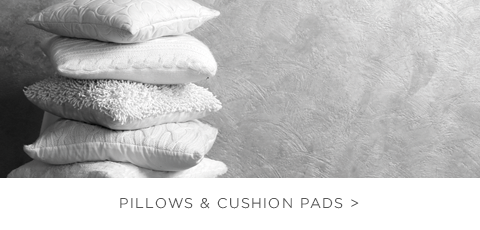 Pillows and Cushion Pads