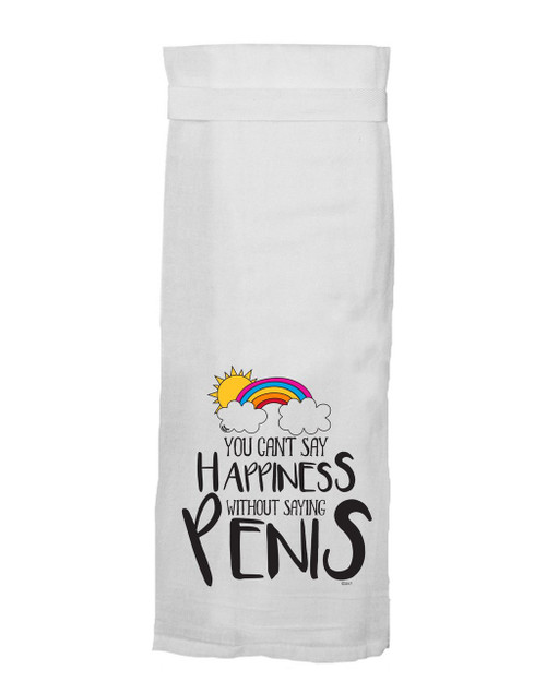 Twisted Wares You Can't Say Happiness without Saying Penis Hang Tight Towel