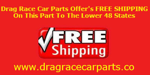 Drag Race Car Parts Offer's FREE SHIPPING On This Part
