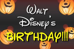 Walt Disney's Birthday!
